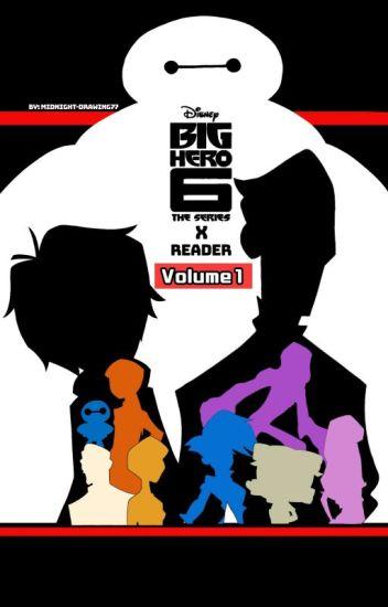 Big Hero 6: The Series x Reader [Volume 1]