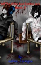 Jeff The Killer And Eyeless Jack (Book 2) by XxNot_CaringxX
