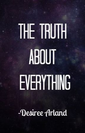The Truth About Everything (Poems) by IM_LIKE_AWESOME