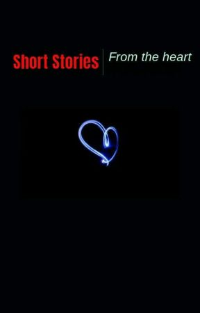 Short stories from the heart by Ice_Storm_000