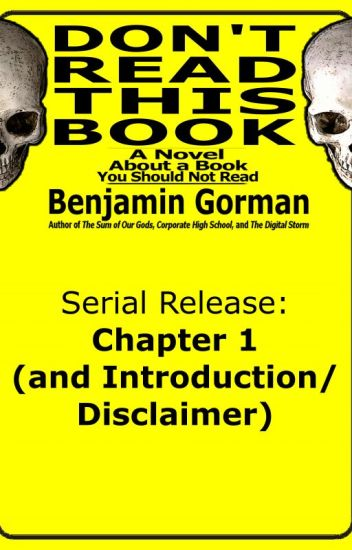 Don't Read This Book: Chapter 1 (of 20) (and Introduction/Disclaimer)