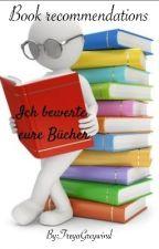 Book recommendations- Ich bewerte eure Bücher♡ by FreyaGreywind