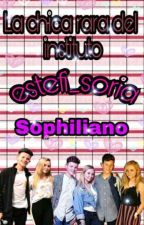 La Chica Rara Del Instituto (Sophiliano) by estefi_soria