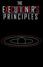 The Executioner's Principles by PrincipleOfEntropy