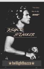 Psycho Stalker by twilighthazza