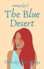 The Blue Desert by mongolgirl