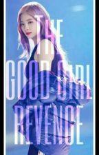 The Good Girl Revenge (Vhyun FF) by Dahmin_KimPark