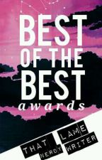 The Best of the Best Awards by thatlamenerdywriter