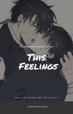 This Feelings(transmigration BL story) by corruptedKnighttt