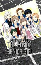 The Stride Senior Girl || Prince Of Stride Fanfic  by Michaelisyoung