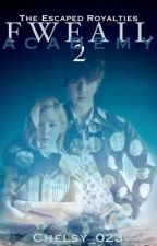 FWEAIL Academy 2: The Escaped Royalties by Chelsy_023