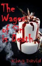 The Wages of Sin is Death by Confidently_Handsome
