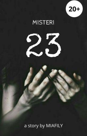 MISTERI23 (20+)✔ by MIAFILY