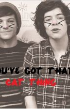 You've got that cat thing*** by Reinne1D