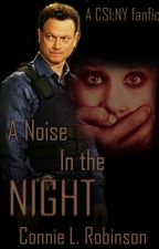 A Noise in the Night (CSI:NY FanFic; The Stranger Sequel) by ConnieLRobinson