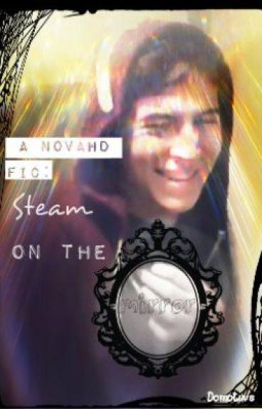 Steam on the Mirror