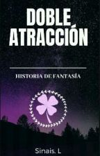 Doble Atracción by cazasalvaje1008