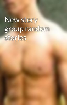 New story group random stories