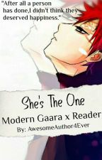 She's The One (Modern Gaara x Reader) [Rewrite!]  by AwesomeAuthor4Ever