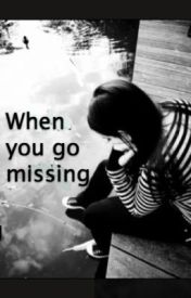 When You Go Missing by purplelover91