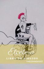 Etcétera by thegrandDiXit