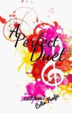 A Perfect Duet - is it love? Colin Fanfic #3 by NorOntGirl
