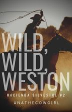 Wild, Wild, Weston by ANAtheCowgirl