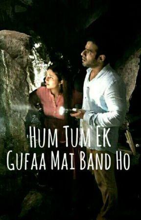 Hum Tum Ek Gufaa Mai Band Ho by Tanvi_4