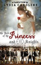 The Tale of the Princess and EXO Knights #Wattys2017 by LydiaCaroline