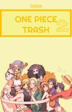 One Piece Trash 2 by BleedingSphinx