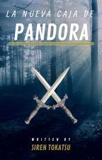 La nueva caja de Pandora by SirenTokatsu