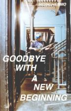 Goodbye With a New Beginning (Sequel to Hayes & I) by hidinghemmo