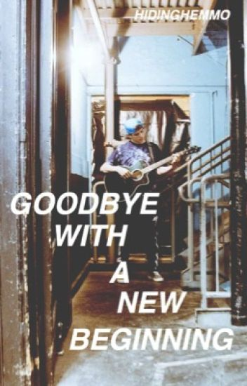 Goodbye With a New Beginning (Sequel to Hayes & I)