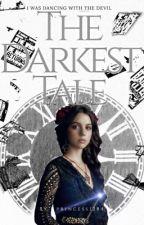 The Darkest Tale by princess1284