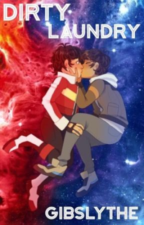 Dirty Laundry (klance) by WhyIsDanRunning