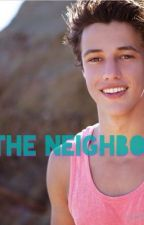 The Neighbor ( Cameron Dallas Fanfiction ) by waitjuststop
