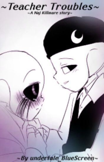 NAJ Killmare (Killer x Nightmare)~TeacherProblems - BlueScreen!Sans