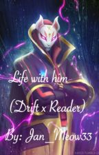 Life with him (Drift x Reader) by Jan_Meow33