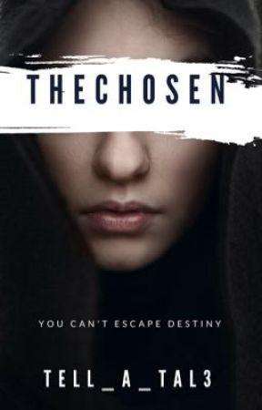 The Chosen by tell_a_tal3