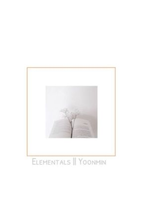 Elementals || Yoonmin [kind of HIATUS] by utterly_done