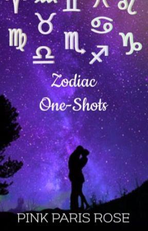 Zodiac One-Shots by PinkParisRose