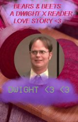 BEARS & BEETS | A DWIGHT X READER LOVE STORY by dwideshrood