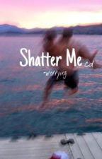 Shatter Me ( cameron dallas ) by -worrying