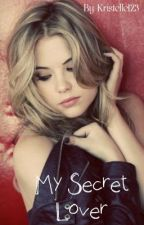 My Secret Lover by Kristelle123