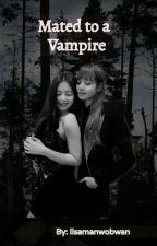 Mated to a Vampire (Jenlisa & Chaesoo) by lisamanwobwan