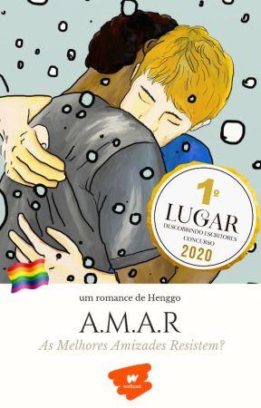 A.M.A.R - As Melhores Amizades Resistem? (Completo) by Henggo
