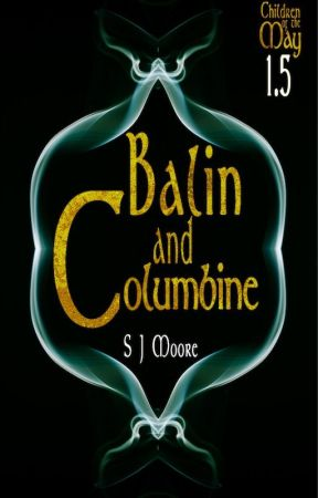 Balin and Columbine (A Children of the May Novella - Book 1.5b) by SJMoore4