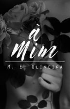 À Mim • poesia by skeletwn