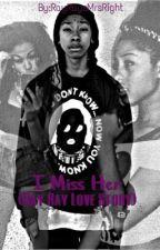 I Miss Her- Ray Ray Love Story by RayRaysMrsRight