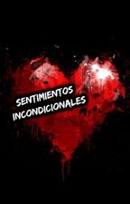 Sentimientos Incondicionales by elSentimentalDeTrope